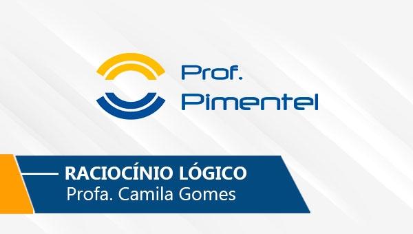 Raciocínio Logico | Prof. Camilla Gomes (On-line)