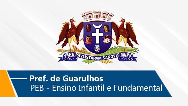 Pref. Guarulhos | PEB - Ensino Infantil, Fundamental e anos iniciais da Educação de Jovens e Adultos (On-line)