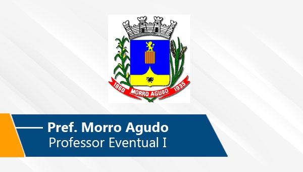 Pref. Morro Agudo   Professor Eventual I (On-line)